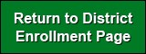 Click to return to the district enrollment page